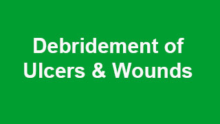 Debridement of Ulcers and Wounds