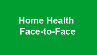 Home Health Face-to-Face